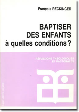 F. Reckinger, Baptiser des enfants à quelles conditions?